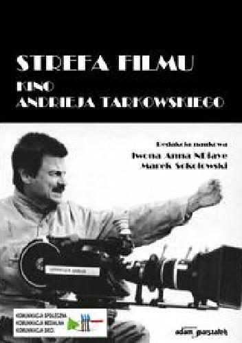 Okładka książki Strefa filmu. Kino Andrieja Tarkowskiego