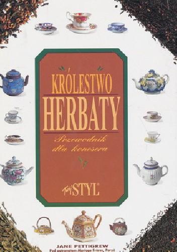 Okładka książki Królestwo herbaty, przewodnik dla koneserów