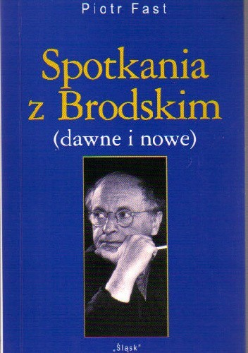 Okładka książki Spotkania z Brodskim (dawne i nowe)