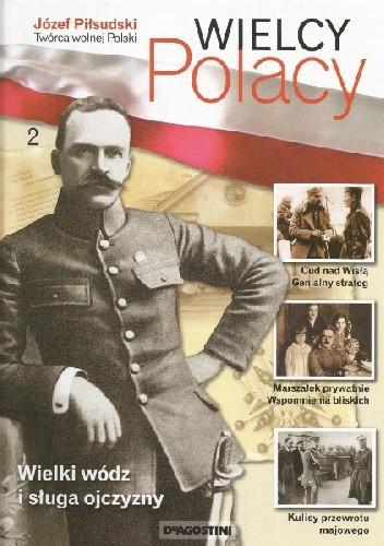 Okładka książki Józef Piłsudski. Twórca wolnej Polski