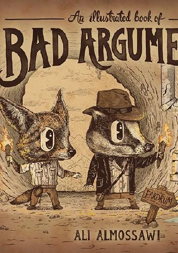 Okładka książki An Illustrated Book of Bad Arguments