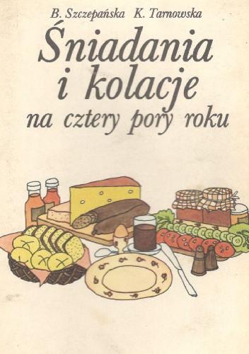 Okładka książki Śniadania i kolacje na cztery pory roku