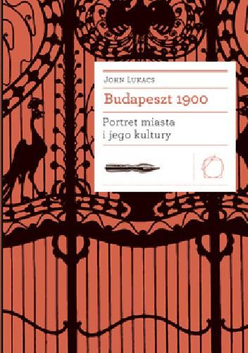 Okładka książki Budapeszt 1900: Portret miasta i jego kultury