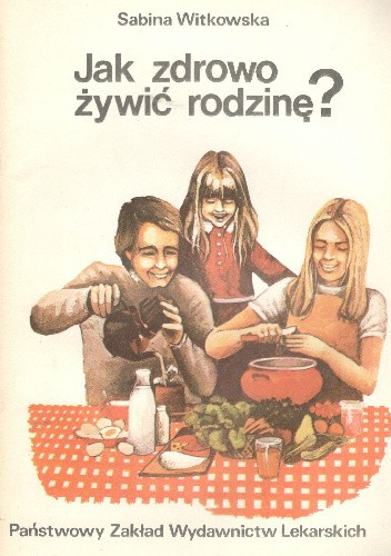 Okładka książki Jak zdrowo żywić rodzinę?