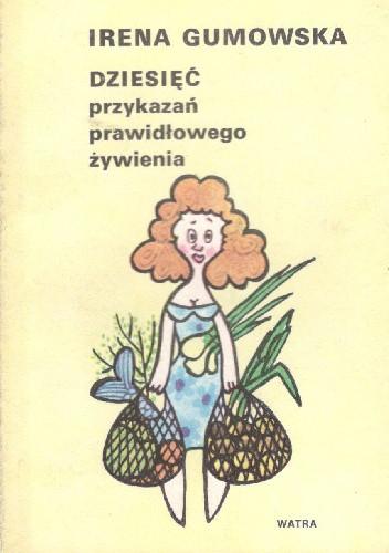 Okładka książki Dziesięć przykazań prawidłowego żywienia