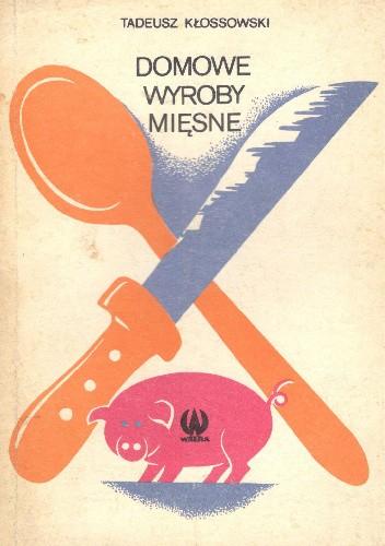 Okładka książki Domowe wyroby mięsne