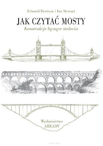 Okładka książki Jak czytać mosty. Konstrukcje łączące stulecia