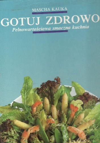 Okładka książki Gotuj zdrowo