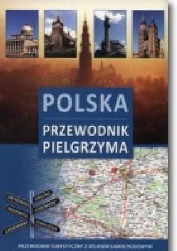 Okładka książki Polska. Przewodnik pielgrzyma