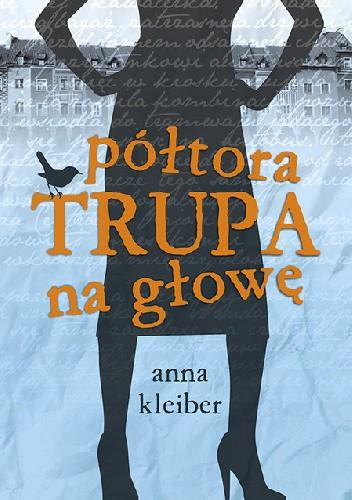 Pó³tora trupa na g³owê - Anna Kleiber