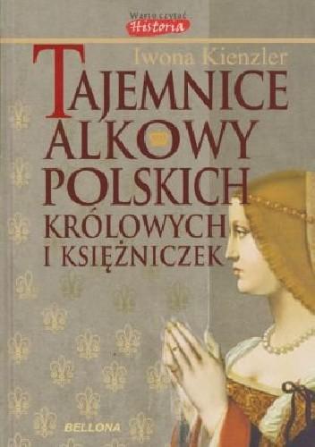 Okładka książki Tajemnice alkowy polskich królowych i księżniczek