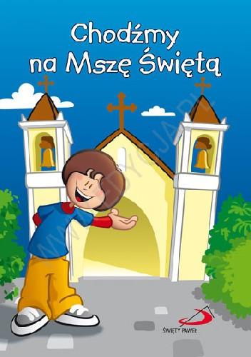 Okładka książki Chodźmy na Mszę Świętą