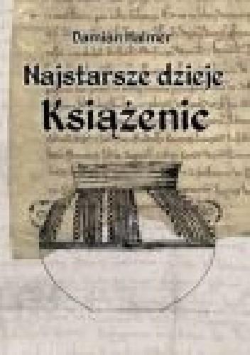 Okładka książki Najstarsze dzieje Książenic. Historia wsi i okolicy do końca XIV wieku