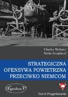 Strategiczna ofensywa powietrzna przeciwko Niemcom. Tom I Przygotowania
