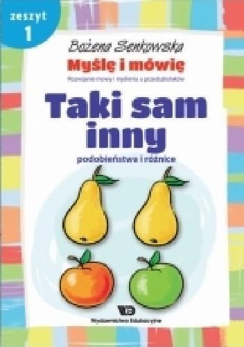 Okładka książki Myślę i mówię. Rozwijanie mowy i myślenia u przedszkolaków. Zeszyt 1: Taki sam inny. Podobieństwa i różnice