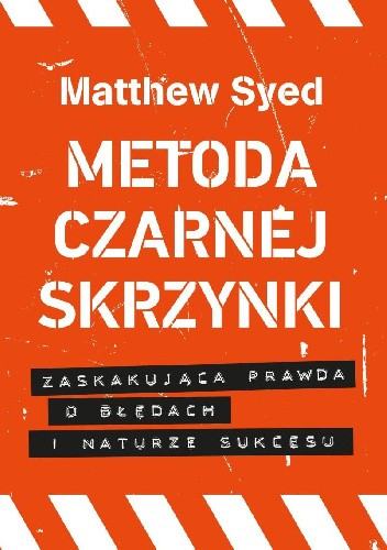 Okładka książki Metoda czarnej skrzynki. Zaskakująca prawda o naturze sukcesu