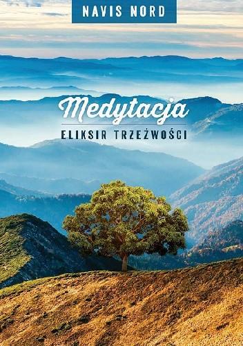 Okładka książki Medytacja - Eliksir Trzeźwości