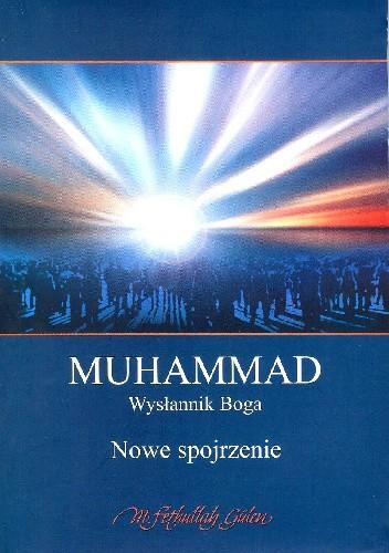 Okładka książki Muhammad, wysłannik Boga. Nowe spojrzenie