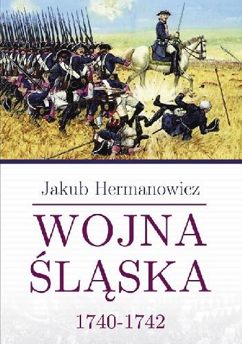 Okładka książki Wojna śląska 1740-1742