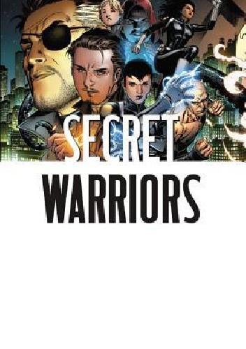 Okładka książki Secret Warriors: The Complete Collection vol 1