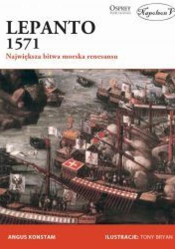 Okładka książki Lepanto 1571 Największa bitwa morska renesansu