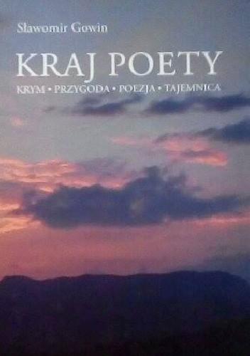 Okładka książki Kraj poety. Krym, przygoda, poezja, tajemnica
