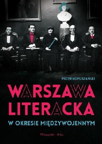 Okładka książki Warszawa literacka w okresie międzywojennym