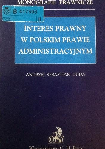 Okładka książki Interes prawny w polskim prawie administracyjnym