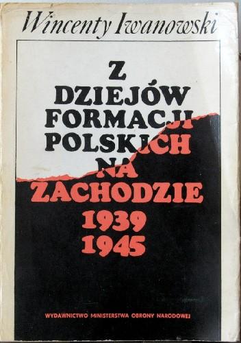 Okładka książki Z dziejów formacji polskich na Zachodzie1939 1945