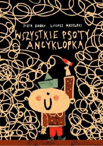 Okładka książki Wszystkie psoty Ancyklopka