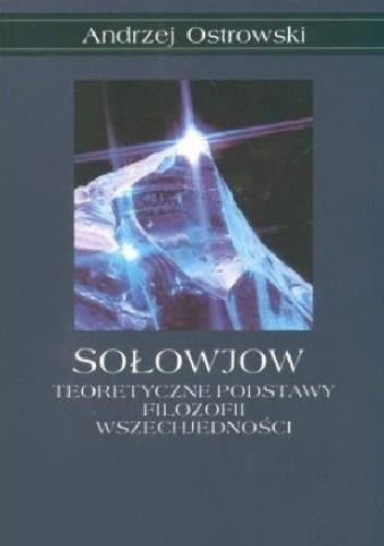 Okładka książki Sołowjow. Teoretyczne podstawy filozofii wszechjedności