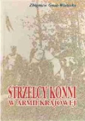 Okładka książki Strzelcy konni w Armii Krajowej