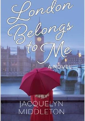 Okładka książki London Belongs to Me