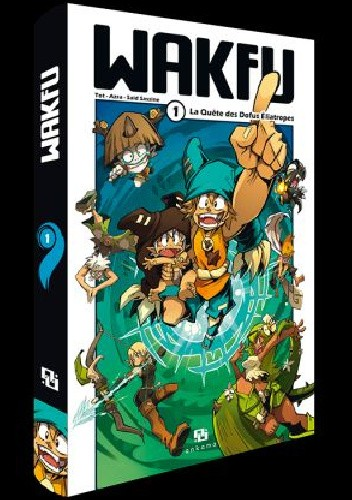 Okładka książki WAKFU Manga Vol. 1: The Quest for the Six Eliatrope Dofus