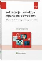 Rekrutacja i selekcja oparta na dowodach 33 zasady skutecznego naboru pracowników