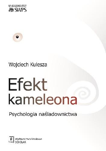 Okładka książki Efekt kameleona. Psychologia naśladownictwa