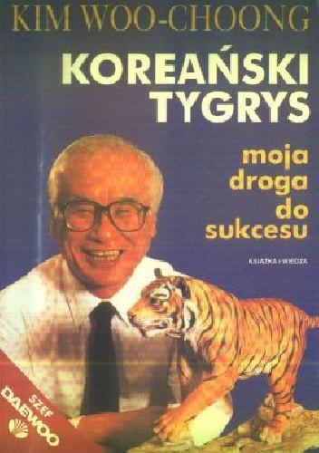 Okładka książki Koreański tygrys. Moja droga do sukcesu