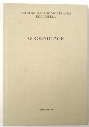 Okładka książki O rolnictwie. Tom II, Księgi VII-XII, Księga O drzewach