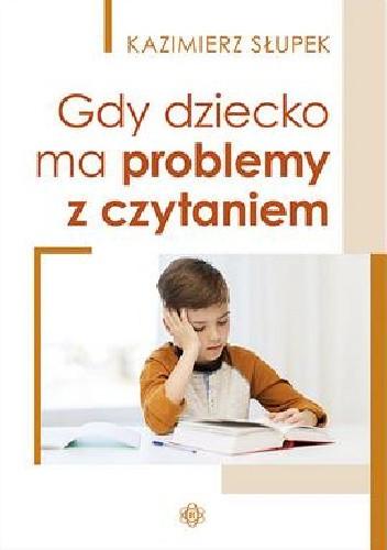 Okładka książki Gdy dziecko ma problemy z czytaniem
