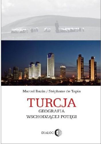 Okładka książki Turcja. Geografia wschodzącej potęgi