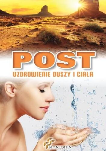 Okładka książki Post. Uzdrowienie duszy i ciała
