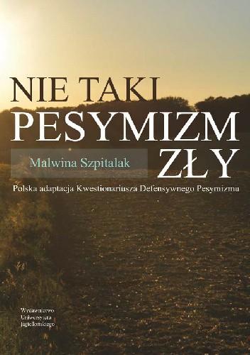 Okładka książki Nie taki pesymizm zły. Polska adaptacja Kwestionariusza Defensywnego Pesymizmu