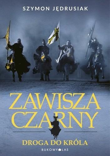 Okładka książki Zawisza Czarny: Droga do króla