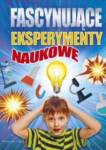 Okładka książki Fascynujące eksperymenty naukowe