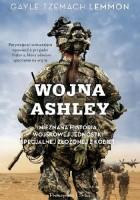 Wojna Ashley. Nieznana historia wojskowej jednostki specjalnej złożonej z kobiet