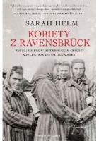 Kobiety z Ravensbrück. Życie i śmierć w hitlerowskim obozie koncentracyjnym dla kobiet