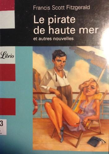 Okładka książki Le pirate de haute mer et autres nouvelles