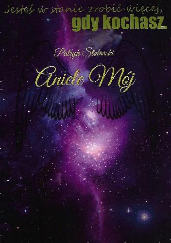 Okładka książki Aniele Mój