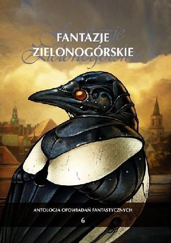 Okładka książki Fantazje Zielonogórskie VI
