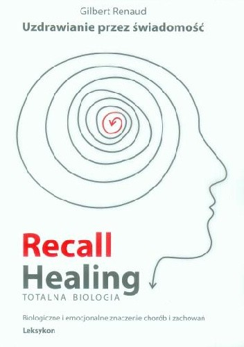 Okładka książki Recall healing totalna biologia